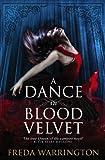 A Dance in Blood Velvet (1781167060) by Warrington, Freda