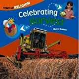 img - for Celebrating Harvest (Start Up Religion) by Nason Ruth (2014-04-01) Paperback book / textbook / text book