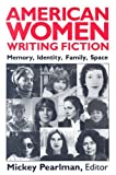 img - for American Women Writing Fiction: Memory, Identity, Family, Space book / textbook / text book