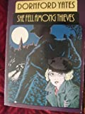 She Fell Among Thieves (Classic Thrillers) (0460022504) by Dornford Yates