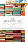 The Stories We Are: An Essay on Self-...