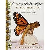 Creating Lifelike Figures in Polymer Clayby Katherine Dewey