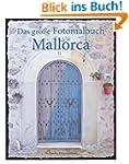 Das gro�e Fotomalbuch Mallorca: Malbu...