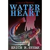 Water Heart ~ Erich R. Sysak