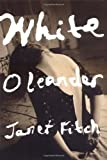 White Oleander by Fitch, Janet (1999) Hardcover