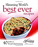Slimming World Best ever recipes: 40 years of Food Optimising