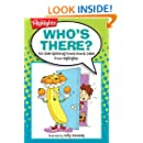Who's There?: 501 Side-Splitting Knock-Knock Jokes from Highlights (Laugh Attack!)