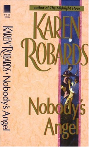 Nobody's Angel, KAREN ROBARDS