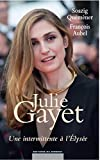Julie Gayet, une intermittente � l'Elys�e