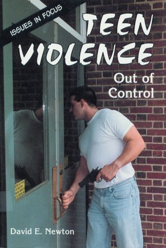 Teen Violence: Out of Control (Issues in Focus)