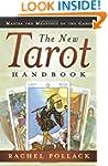 The New Tarot Handbook: Master the Me...
