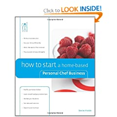 How to Start a Home-Based Personal Chef Business (Home-Based Business Series) (9780762741540)