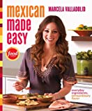 Mexican Made Easy: Everyday Ingredients, Extraordinary Flavor thumbnail