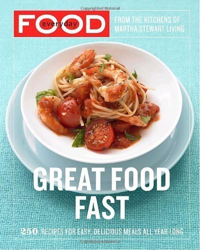 Everyday Food: Great Food Fast by Martha Stewart Living Magazine (Mar 13