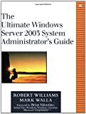 The Ultimate Windows Server 2003 System Administrator's Guide (0201791064) by Williams, Robert