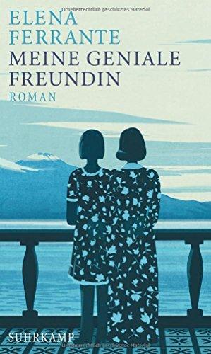 Meine geniale Freundin: Band 1 der Neapolitanischen Saga (Kindheit und frühe Jugend) (Neapolitanische Saga) das Buch von Elena Ferrante - Preise vergleichen & online bestellen