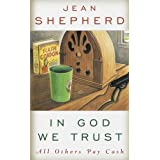 In God We Trust: All Others Pay Cash ~ Jean Shepherd
