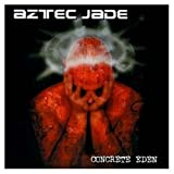 Concrete Eden by Aztec Jade