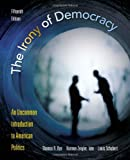 The Irony of Democracy: An Uncommon Introduction to American Politics