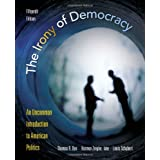 The Irony of Democracy: An Uncommon Introduction to American Politics ~ Thomas R. Dye