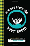 Rumors from the Boys' Room: A Blogtastic! Novel