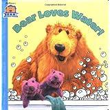 Bear Loves Water (Super Chubby) ~ Ellen Weiss