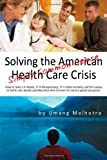 Solving the American Health Care Crisis: Simply Common Sense
