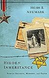 img - for Hidden Inheritance: Family Secrets, Memory, and Faith by Heidi Neumark (2015-10-01) book / textbook / text book