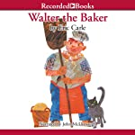 Walter the Baker | Eric Carle