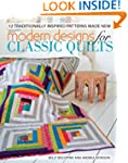 Modern Designs for Classic Quilts: 12...