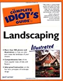 The Complete Idiot's Guide to Landscaping Illustrated - 002864445X