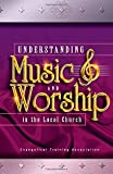 Understanding Music and Worship in the Local Church