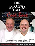 img - for The Magpie Cafe Cookbook: Recipes Inspired by the North Yorkshire Coast by Ian Robson (2006-05-03) book / textbook / text book