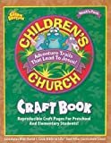 img - for Children's Church Craft Book: Reproducible Craft Pages for Preschool and Elementary Students! (Noah's Park Children's Church) book / textbook / text book