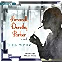 Farewell, Dorothy Parker (       UNABRIDGED) by Ellen Meister Narrated by Angela Brazil