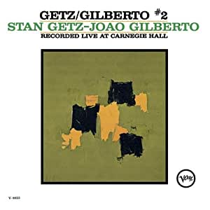 Getz/Gilberto Vol.2 (Recorded Live At Carnegie Hall)