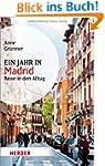 Ein Jahr in Madrid: Reise in den Allt...