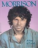 Morrison, a Feast of Friends (0446392766) by Lisciandro, Frank