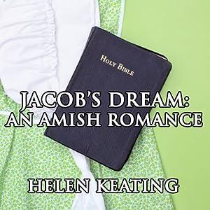 Jacob's Dream: An Amish Romance   [Helen Keating]
