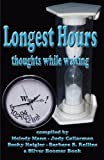 img - for Longest Hours - thoughts while waiting book / textbook / text book