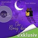 Der Klang deines Lächelns Hörbuch von Dani Atkins Gesprochen von: Anna Carlsson, Elena Wilms, Richard Barenberg