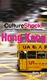 Hong Kong (Culture Shock!): A survival guide to customs and etiquette