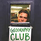 Geography Club | [Brent Hartinger]