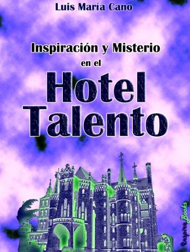 Inspiración y Misterio en el Hotel Talento