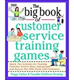 img - for [(The Big Book of Customer Service Training Games: Quick, Fun Activities for Training Customer Service Reps, Salespeople, and Anyone Else Who Deals with Customers)] [Author: Peggy Carlaw] published on (October, 1998) book / textbook / text book