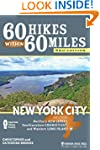 60 Hikes Within 60 Miles: New York Ci...