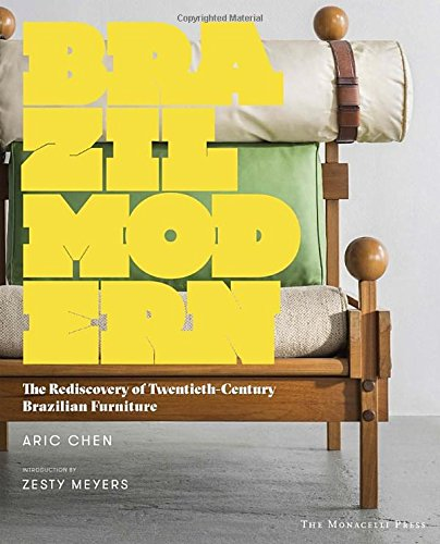 Brazil Modern: The Rediscovery of Twentieth-Century Brazilian Furniture
