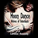 Moon Dance: Wolves of Outerlands, Books 1-4 Audiobook by Lorraine Kennedy Narrated by Susan Eichhorn Young