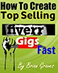 Fiverr How To Create Top Selling Gigs...
