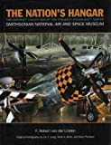 The Nation's Hangar: The Aircraft Collection of the Steven F. Udvar-Hazy Center, Smithsonian National Air and Space Museum (1574270842) by F. Robert van der Linden